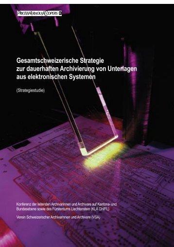 Gesamtschweizerische Strategie zur dauerhaften Archivierung von ...