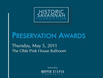 PRESERVATION AWARDS - Historic Savannah Foundation