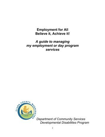 A Guide To Managing My Employment And Day ... - Clark County