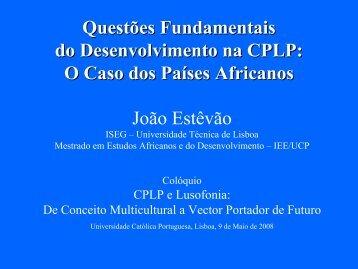 Questões Fundamentais do Desenvolvimento na CPLP: O Caso dos ...
