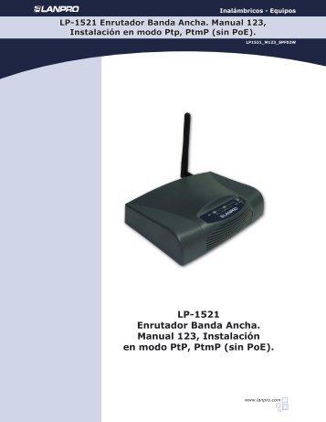 LP-1521 Enrutador Banda Ancha. Manual 123, Instalación ... - LanPro