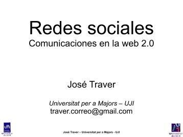 Comunicaciones en la web 2.0 José Traver - Universitat per a Majors