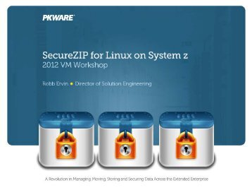 SecureZIP for Linux on System z - VMworkshop.org