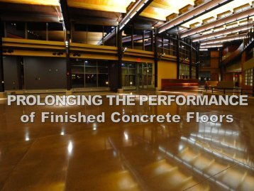 Prolonging the Performance of Finished Concrete ... - PROSOCO, Inc.