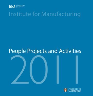 IfM - People Projects and Activities 2011 - Institute for Manufacturing ...