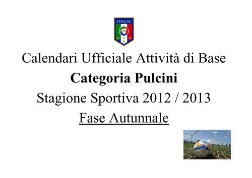 Calendario Figc Pulcini 2006.Calendari Ufficiale Attivita Di Base Categoria Pulcini