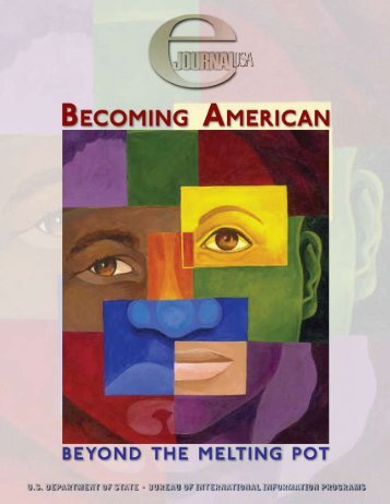 Becoming American: Beyond the Melting Pot - US Department of State