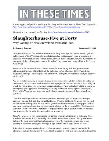 "summary of slaughterhouse five essay Summary this essay discusses the novel ""slaughterhouse-five"" by kurt vonnegut, that narrates the life story of an american soldier, billy pilgrim."