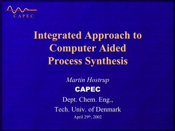 Integrated Approach to Computer Aided Process Synthesis - CAPEC