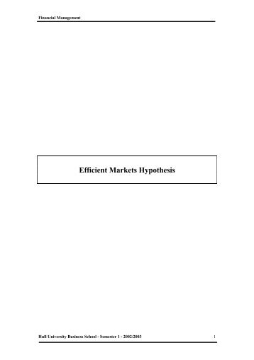 efficient markets hypothesis The classic definitions of the efficient markets hypothesis (emh) were made by harry roberts (1967) and eugene fama (1970) fama defined it in the following terms.