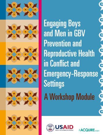 Engaging Boys and Men in GBV Prevention and Reproductive ...