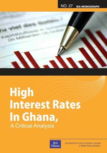 High Interest Rates In Ghana, - Institute of Economic Affairs Ghana