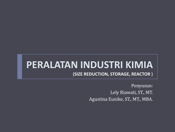 peralatan industri kimia (size reduction, storage, reactor )