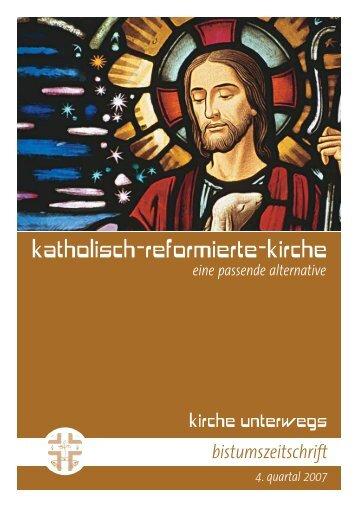 kirche unterwegs / 4. quartal 2007 - katholisch-reformierte-kirche