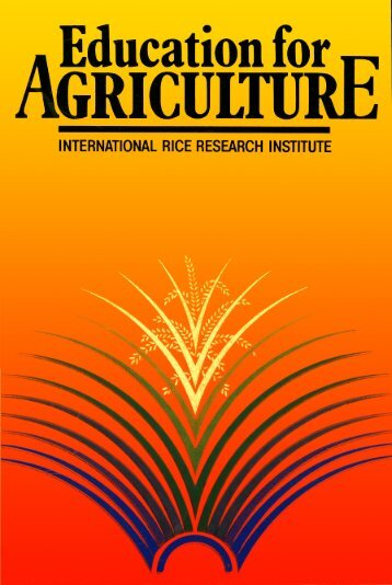 Education for agriculture - IRRI books - International Rice Research ...