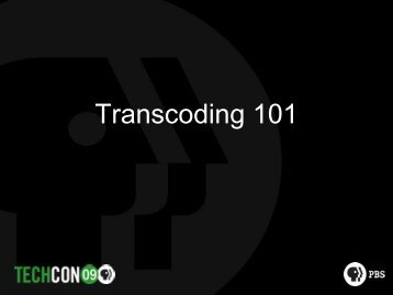 Transcoding 101 (Tutorial) - PBS