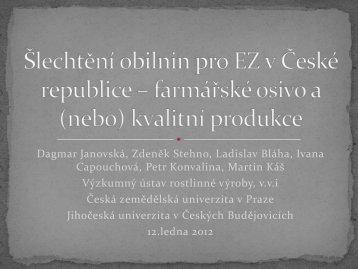 Šlechtění obilnin pro EZ v ČR - farmářské osivo a ... - Bioinstitut, o.p.s.