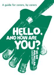 Hello, and how are you? A guide for carers, by ... - Macmillan Cancer