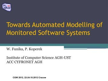Towards Automated Modelling of Monitored Software ... - PL-Grid