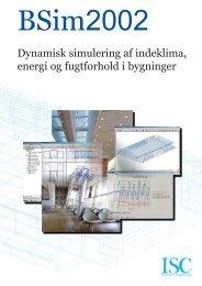 Dynamisk simulering af indeklima, energi og fugtforhold i bygninger