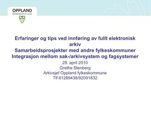 Grete Stenberg, Oppland fylkeskommune: Tips ved ... - Fylkesarkivet