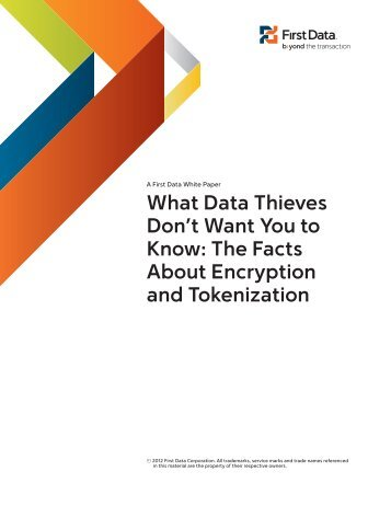 What Data Thieves Don't Want You to Know: The Facts ... - First Data