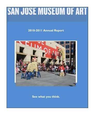 2010 – 2011 Annual Report - San Jose Museum of Art