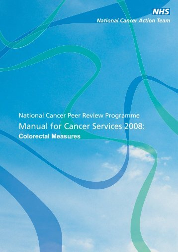 Manual for Cancer Services 2008: Colorectal Measures - Lapco