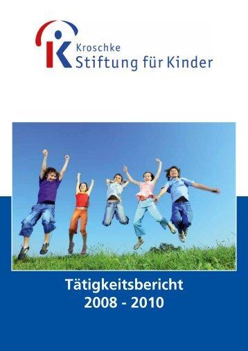 Tätigkeitsbericht 2008 bis 2010 - Kroschke | Stiftung für Kinder