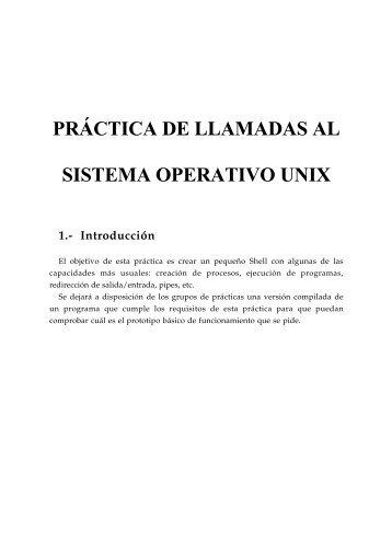 PRÁCTICA DE LLAMADAS AL SISTEMA OPERATIVO UNIX 1.