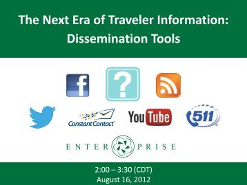 The Next Era of Traveler Information: Dissemination Tools - Enterprise