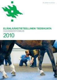 Vuosikertomus 2010 - Eläinlääketieteellinen tiedekunta - Helsinki.fi