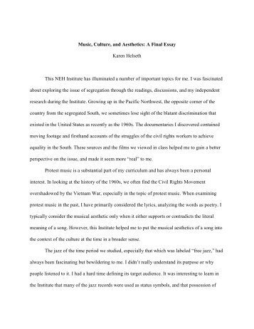 music culture essay Sample scored essay: 5 part i question: music often plays an important role in our lives no matter whether our tastes are classical, country, jazz, rock, or rhythm 'n blues this music may merely be in the background when we drive or study, provide a refuge from our problems, offer a trigger for our memories, or be an integral part of our lives, memories, and culture.