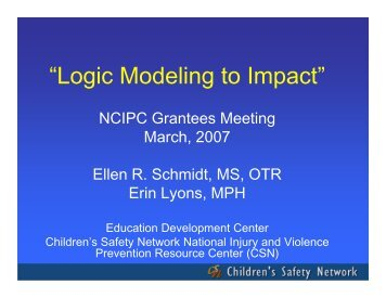 Logic modeling to impact.pdf - Children's Safety Network