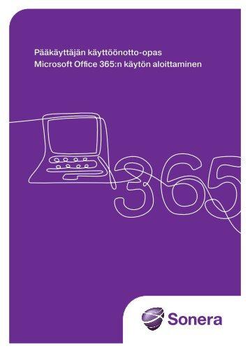 Pääkäyttäjän käyttöönotto-opas Microsoft Office 365:n ... - Sonera
