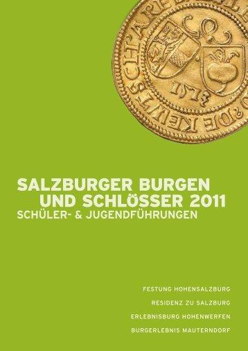 SALZBURGeR BURGen Und SchLoSSeR 2011 - Salzburgs Burgen ...