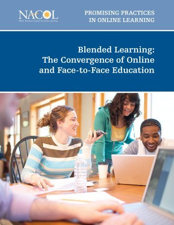 Blended Learning: The Convergence of Online and Face-to ... - ERIC
