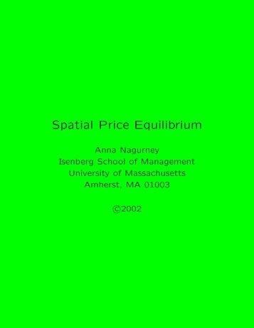 Spatial Price Equilibrium - University of Massachusetts Amherst