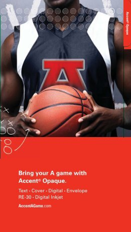 Bring your A game with Accent® Opaque. > - International Paper