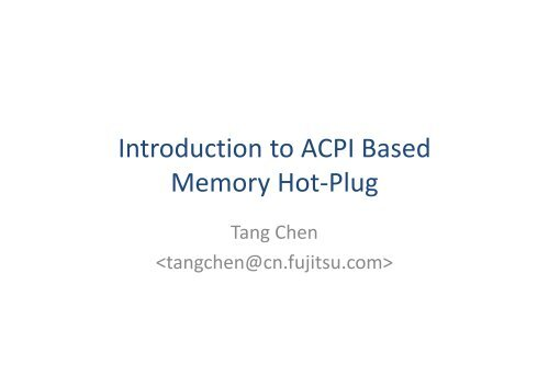 Introduction to ACPI Based Memory Hot-Plug - The Linux Foundation
