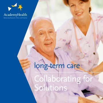 Long-Term Care: Collaborating for Solutions - AcademyHealth