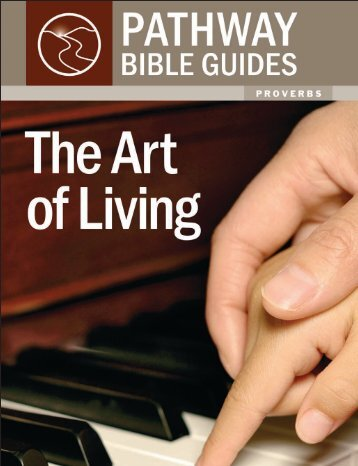 The Art of Living pAThwAy bibLe guides - Matthias Media