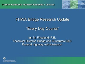 """FHWA Bridge Research Update """"Every Day Counts"""""""