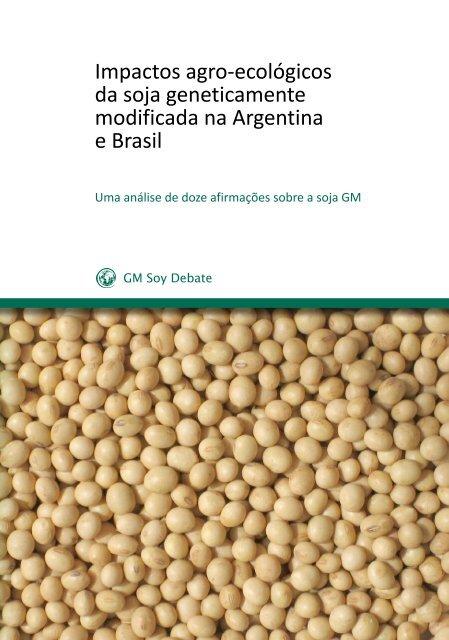 Impactos agro-ecológicos da soja geneticamente modificada na ...
