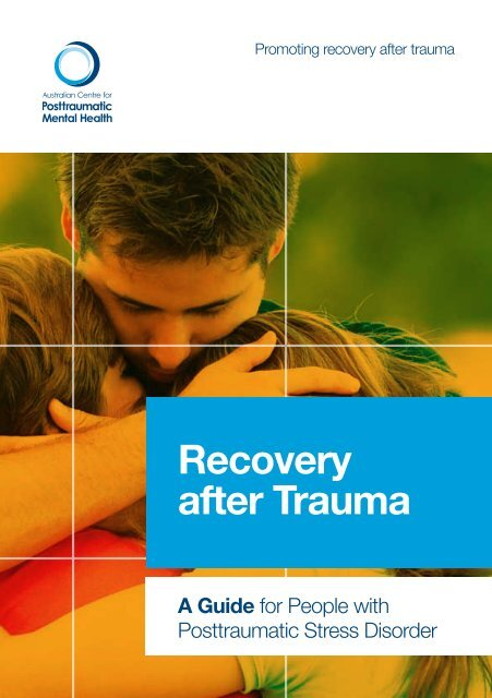 Recovery after Trauma - Australian Centre for Posttraumatic Mental ...