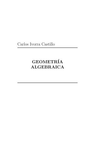 Carlos Ivorra Castillo GEOMETR´IA ALGEBRAICA - Exordio