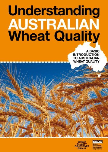 a basic introduction to australian Wheat Quality - Grains Research ...