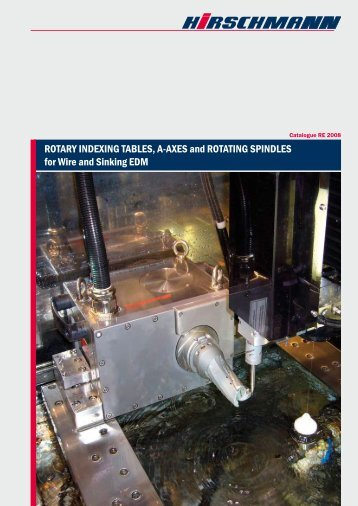 ROTARY INDEXING TABLES, A-AXES and ... - Hirschmann USA