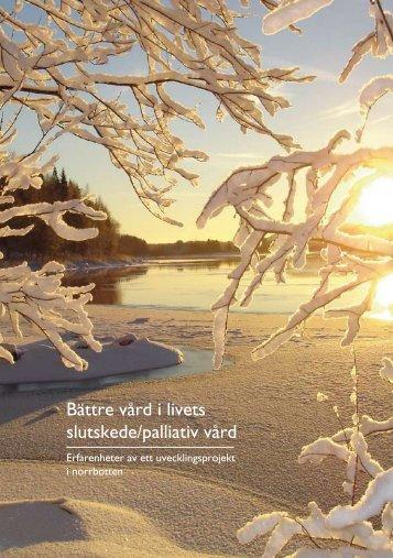 Bättre vård i livets slutskede/palliativ vård - Norrbottens läns landsting