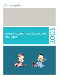 børnevaccinationsprogrammet i danmark - Sundhedsstyrelsen